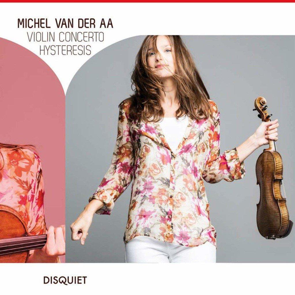 Michel van der Aa: Violin Concerto - Hysteresis by Janine Jansen